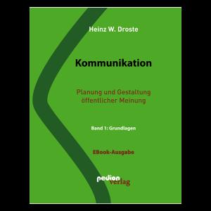Heinz W. Droste - Kommunikation Band 1: Grundlagen