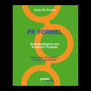 Heinz W. Droste - PR Formel - Kommunikation als kreativer Prozess